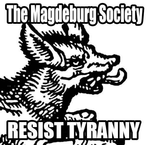Resist Tyranny - The Magdeburg Society
